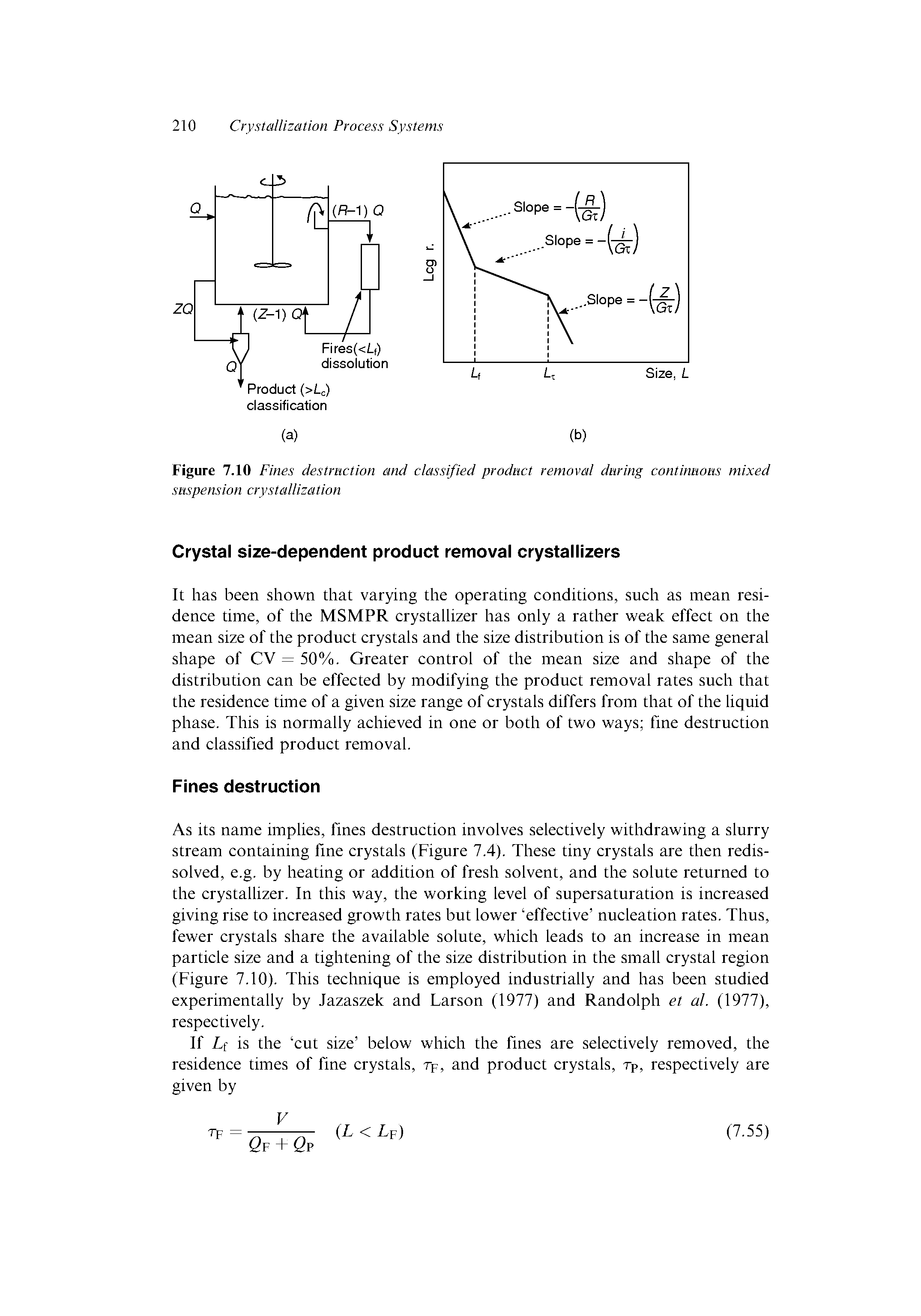 "Figure 7.10 <a href=""/info/fines_destruction"">Fines destruction</a> and classified product removal during <a href=""/info/continuous_mixing"">continuous mixed</a> suspension crystallization"