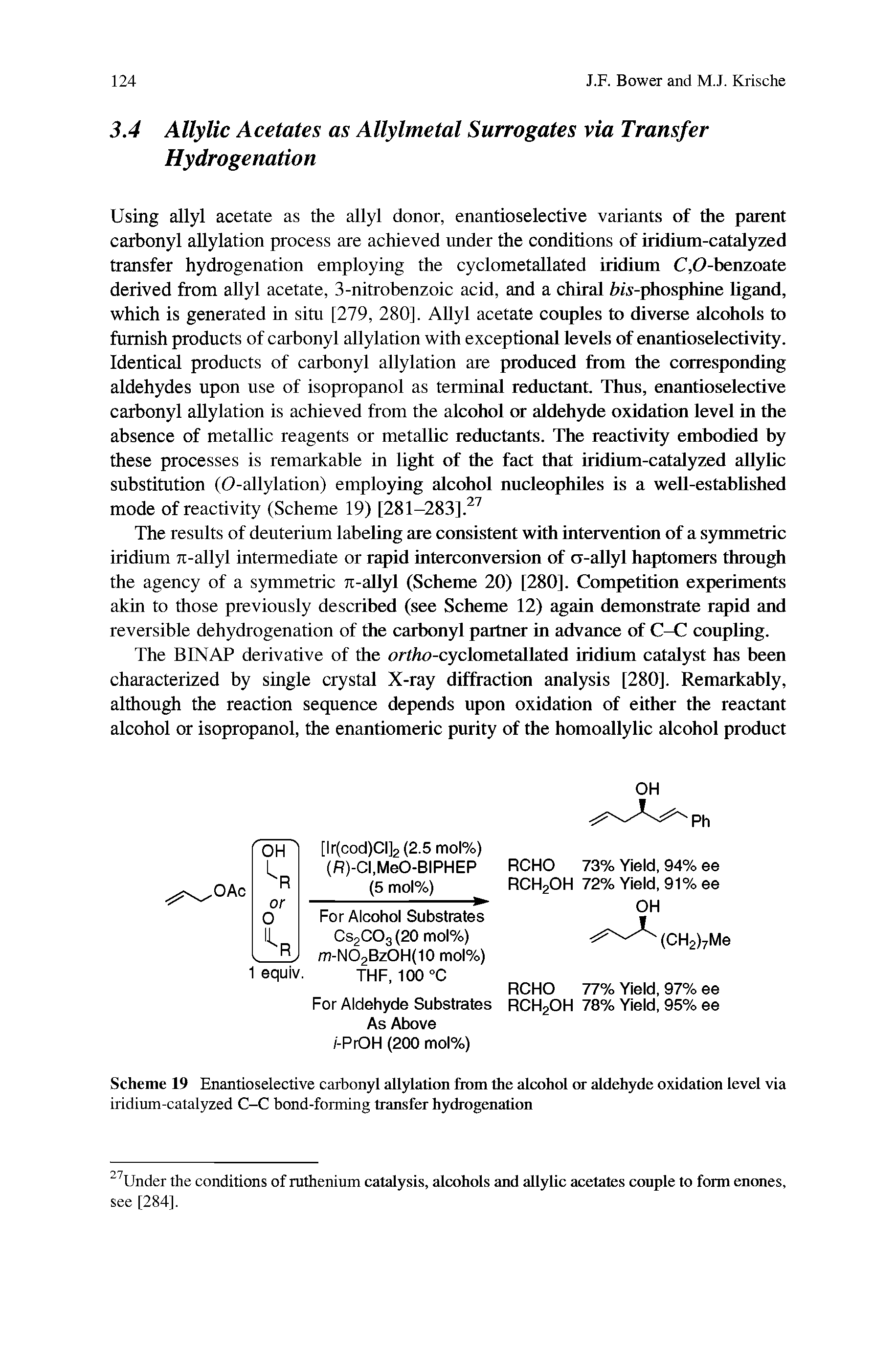 "Scheme 19 Enantioselective <a href=""/info/carbonyl_allylations"">carbonyl allylation</a> from the alcohol or <a href=""/info/aldehydes_oxidation"">aldehyde oxidation</a> level via iridium-catalyzed C-C <a href=""/info/no_bond_form"">bond-forming</a> transfer hydrogenation"