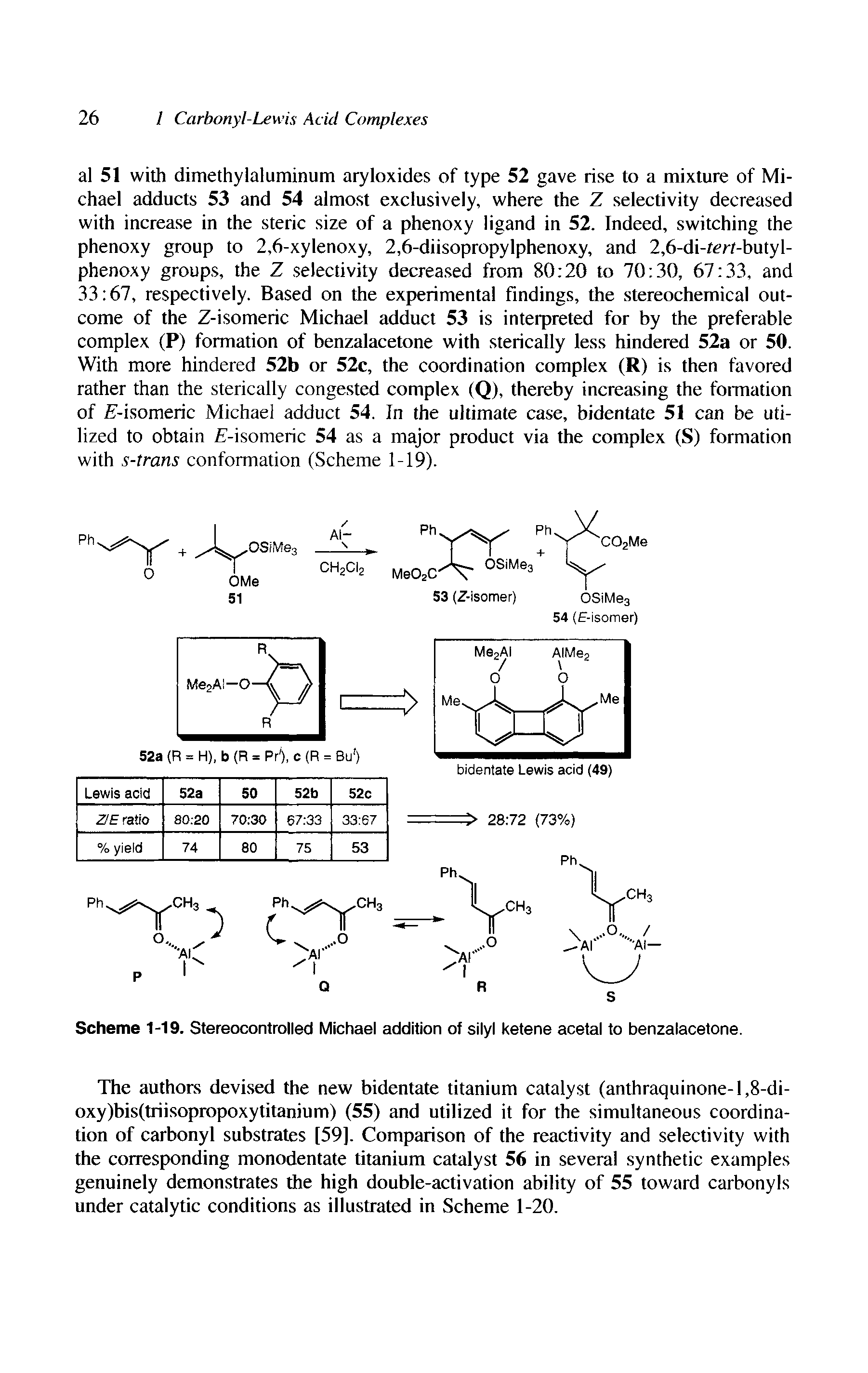 "Scheme 1-19. Stereocontrolled <a href=""/info/michael_addition"">Michael addition</a> of <a href=""/info/silyl_ketene_acetals"">silyl ketene acetal</a> to benzalacetone."