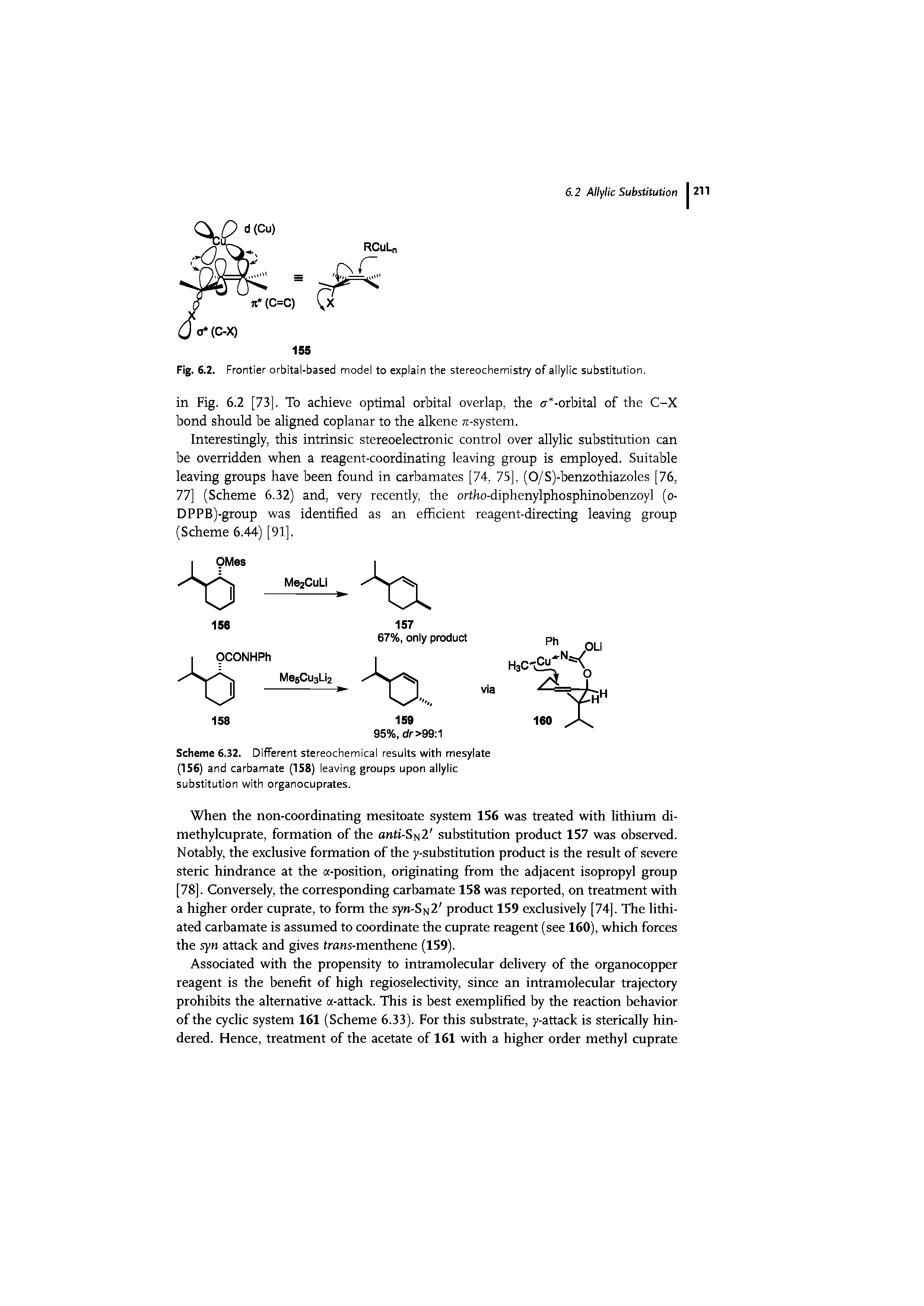 "Scheme 6.32. Different stereochemical results with mesylate (156) and carbamate (158) <a href=""/info/leaving_groups"">leaving groups</a> upon <a href=""/info/allylic_substitution"">allylic substitution</a> with organocuprates."