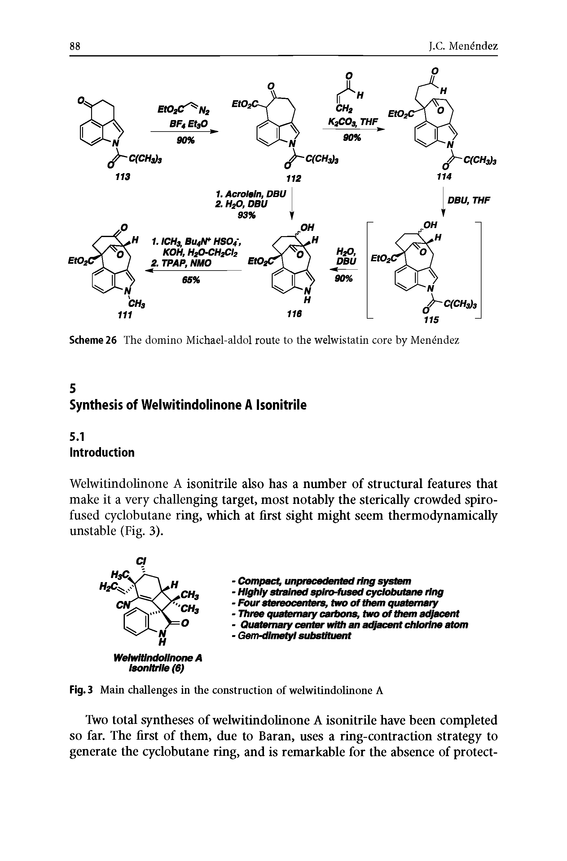 Scheme 26 The domino Michael-aldol route to the welwistatin core by Menendez
