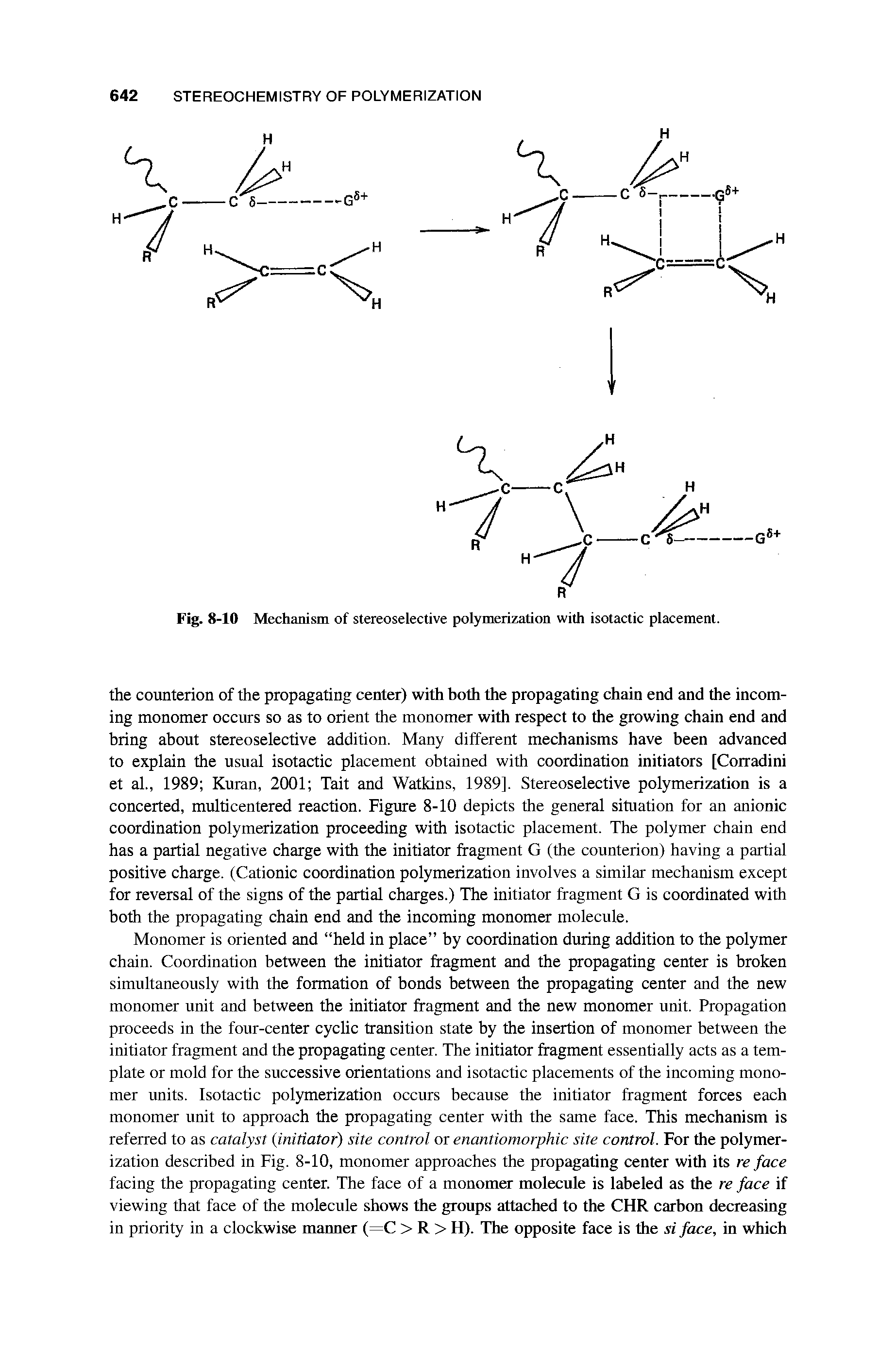 "Fig. 8-10 Mechanism of <a href=""/info/polymerization_stereoselective"">stereoselective polymerization</a> with isotactic placement."