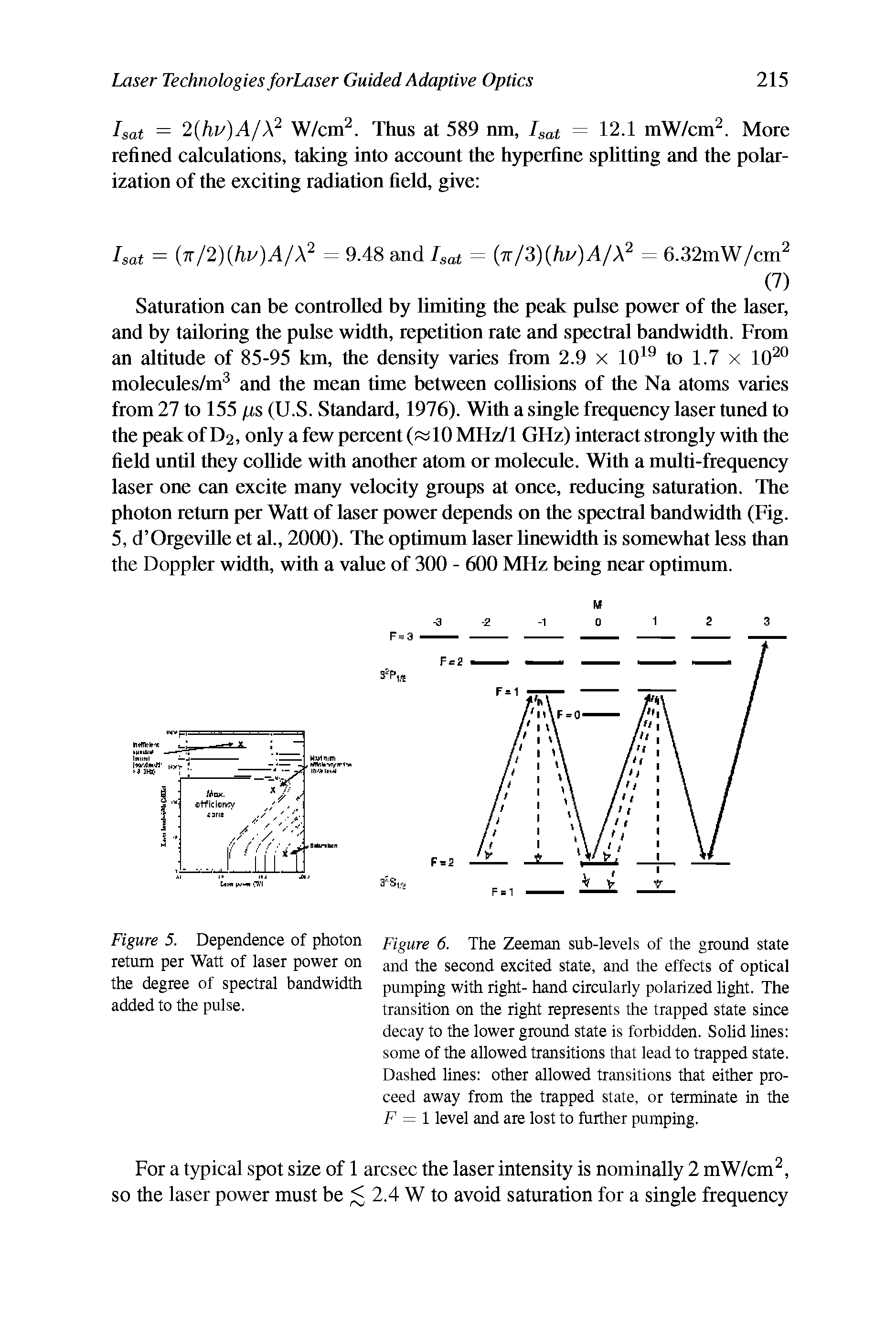"Figure 5. Dependence of photon Figure 6. The Zeeman sub-levels of the <a href=""/info/ground_state"">ground state</a> return per Watt of laser power on <a href=""/info/second_excited_state"">second excited state</a>, and the effects of optical"