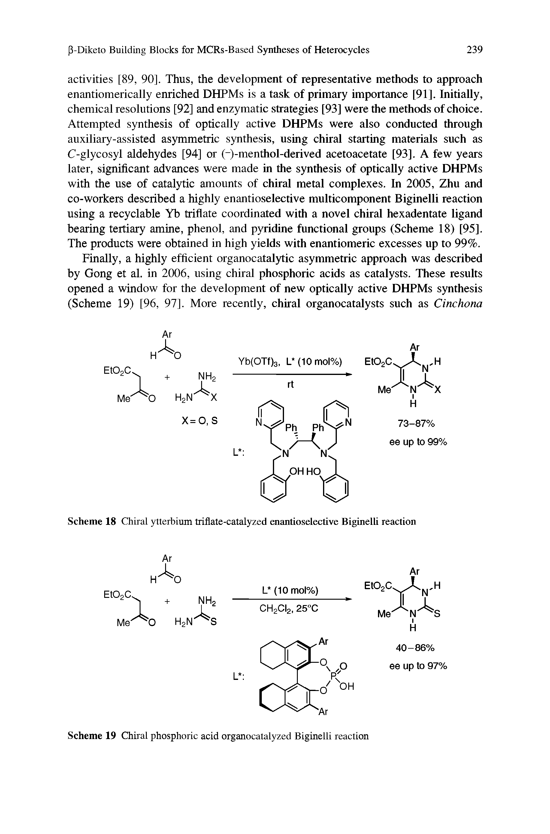 "Scheme 18 Chiral ytterbium triflate-<a href=""/info/enantioselective_ru_catalyzed"">catalyzed enantioselective</a> Biginelli reaction"