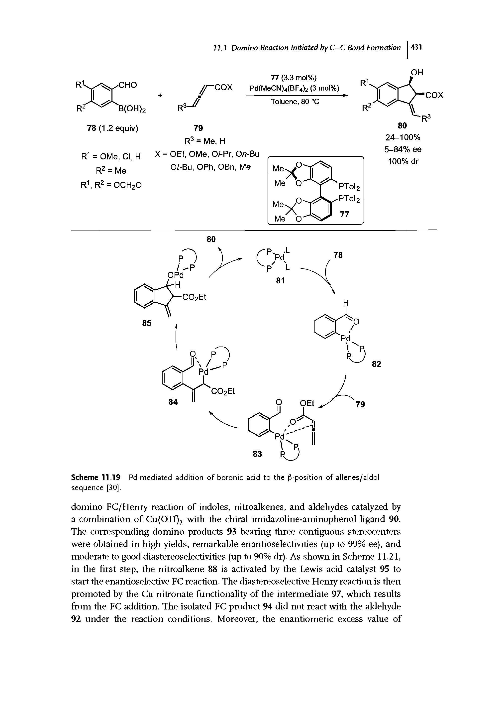 "Scheme 11.19 Pd-mediated addition of <a href=""/info/boronic_acids"">boronic acid</a> to the fl-position of allenes/aldol sequence [30]."