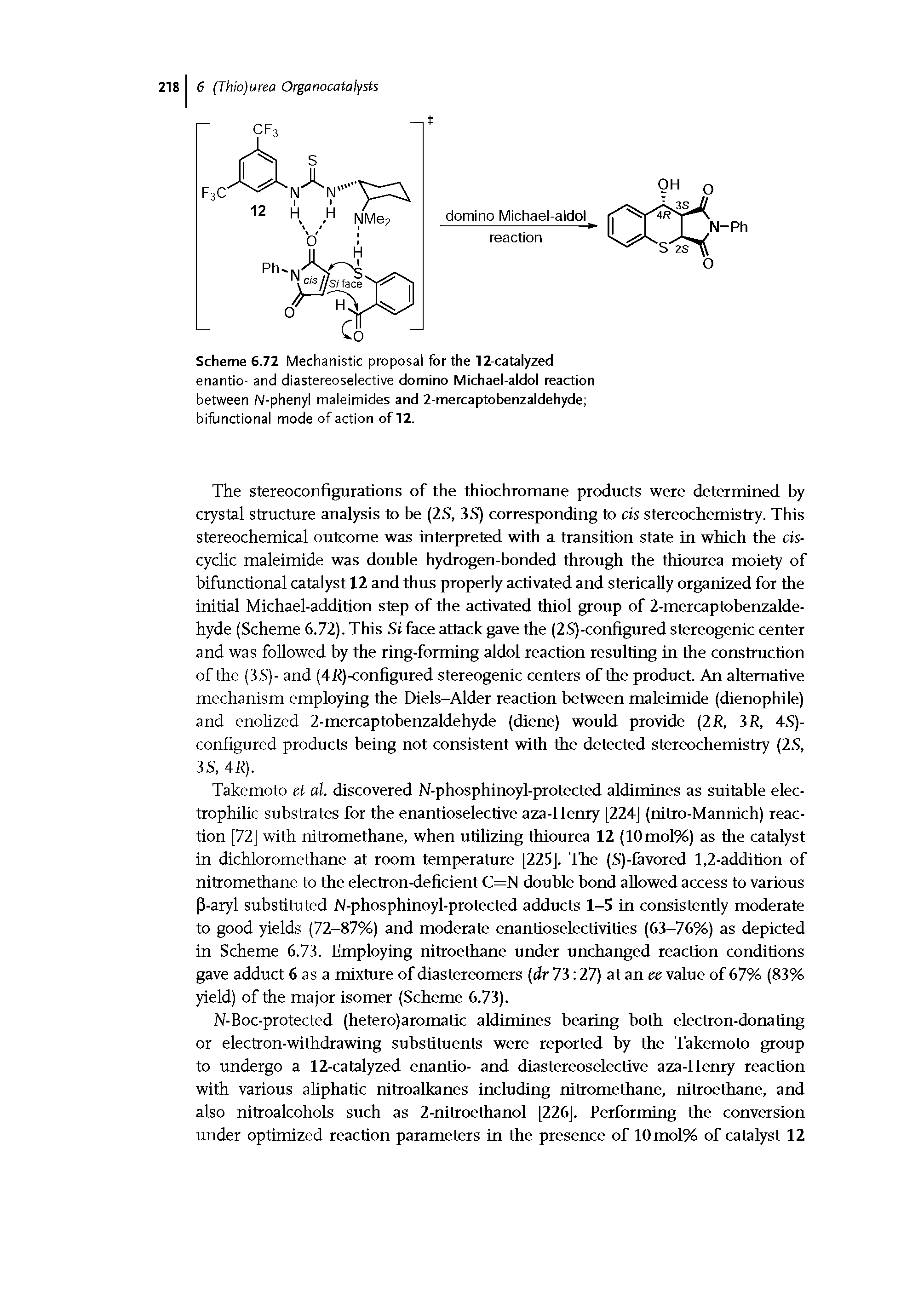 "Scheme 6.72 Mechanistic proposal for the 12-catalyzed enantio- and diastereoselective <a href=""/info/domino_michael_aldol_reaction"">domino Michael-aldol reaction</a> between N-<a href=""/info/iv_phenyl_maleimide"">phenyl maleimides</a> and 2-mercaptobenzaldehyde bifunctional mode of action of 12."