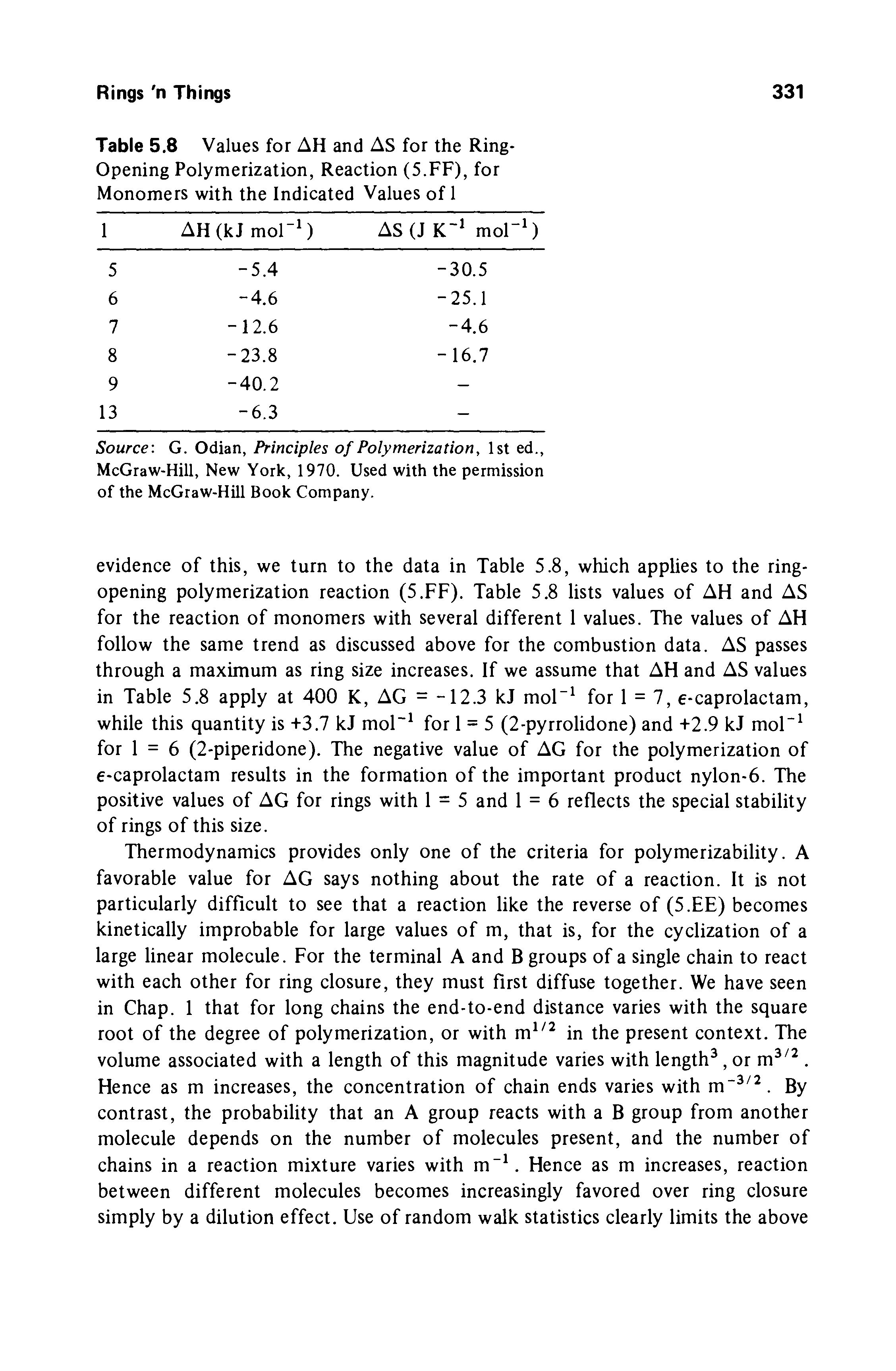 "Table 5.8 Values for AH and AS for the <a href=""/info/ring_opening_polymerization"">Ring-Opening Polymerization</a>, Reaction (5.FF), for Monomers with the Indicated Values of 1"