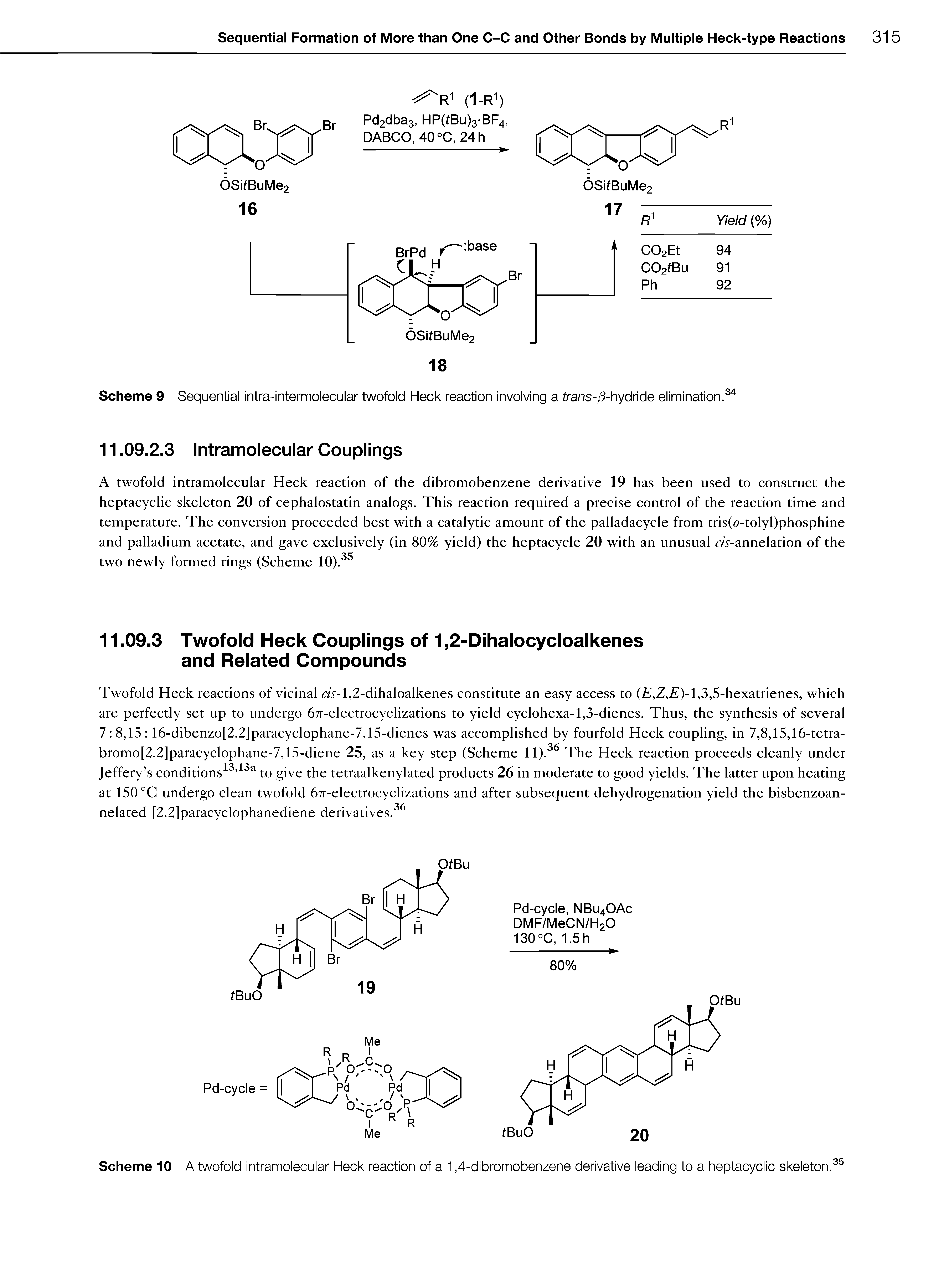 "Scheme 9 Sequential intra-intermolecular twofold <a href=""/info/heck_reaction"">Heck reaction</a> involving a trans-/ -hydride elimination."