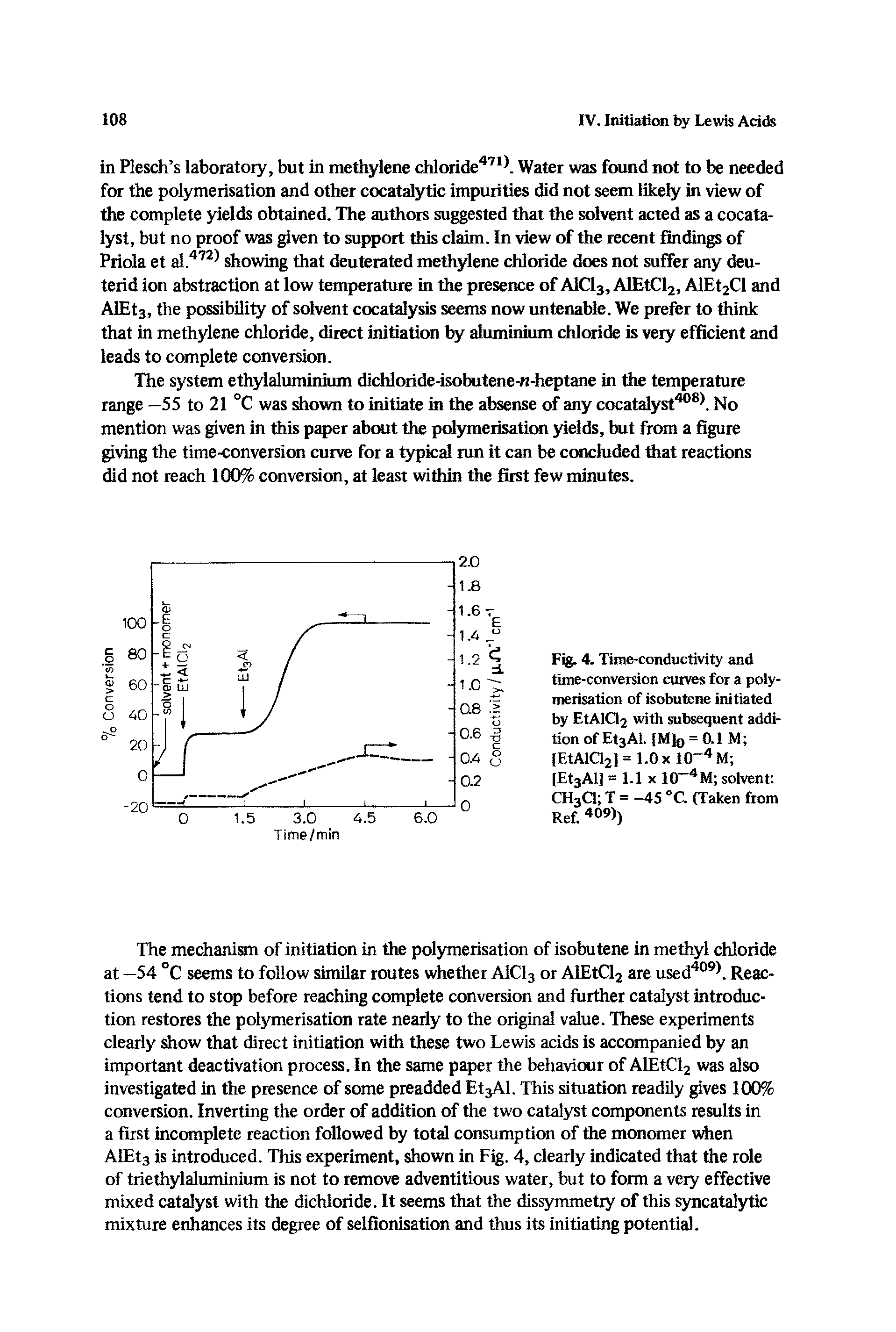 "Fig. 4. <a href=""/info/conduction_time"">Time-conductivity</a> and time-conversion curves for a polymerisation of isobutene initiated by EtAlQ2 with subsequent addition of EtsAl. [MJq = 0.1 M (EtAia2l = l.Ox lO- M (EtsAlJ = 1.1 X 10 M solvent CHaQ T = -45 C (Taken from Ref. 409))"
