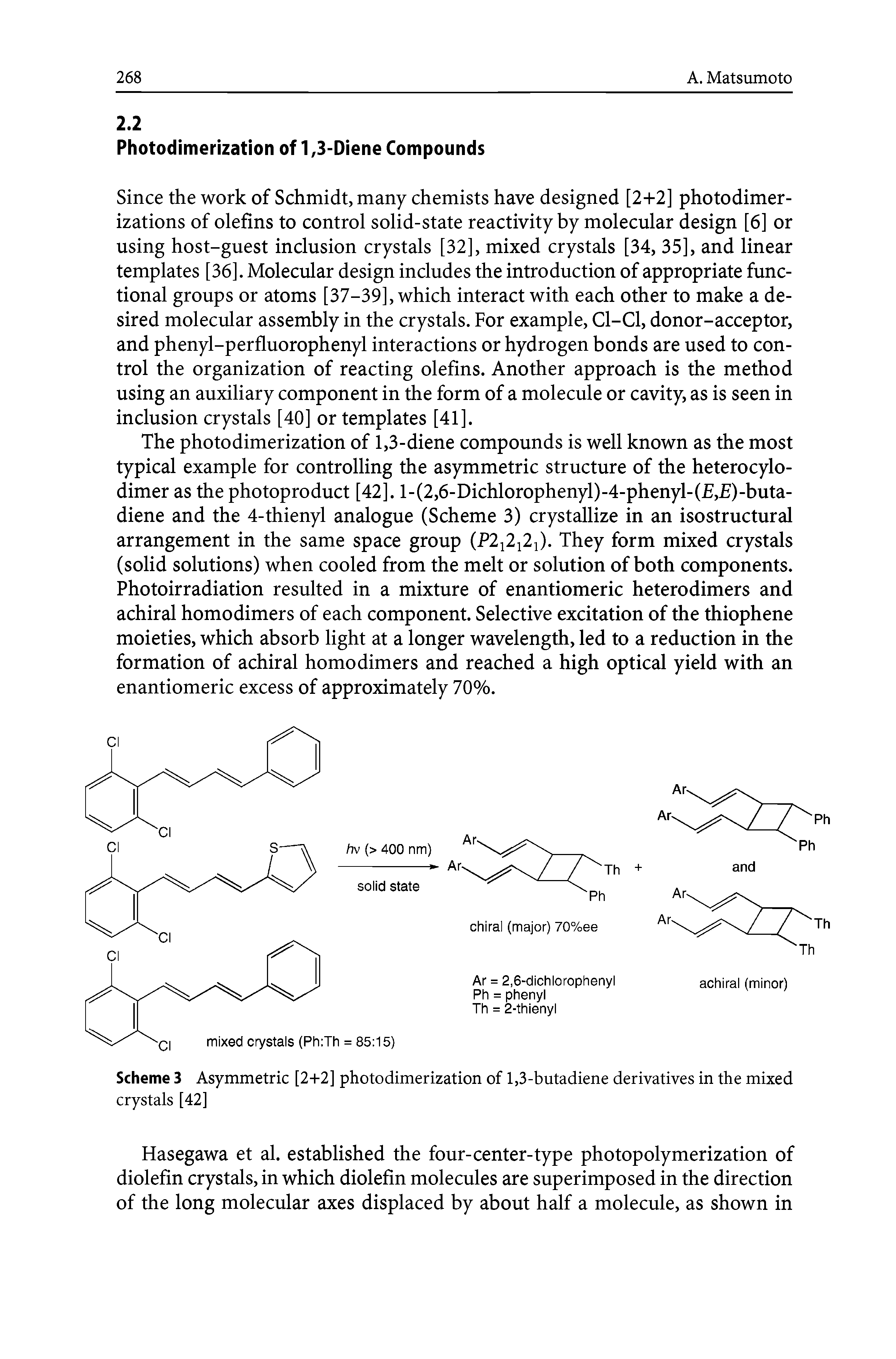 Scheme 3 Asymmetric [2-1-2] photodimerization of 1,3-butadiene derivatives in the mixed crystals [42]