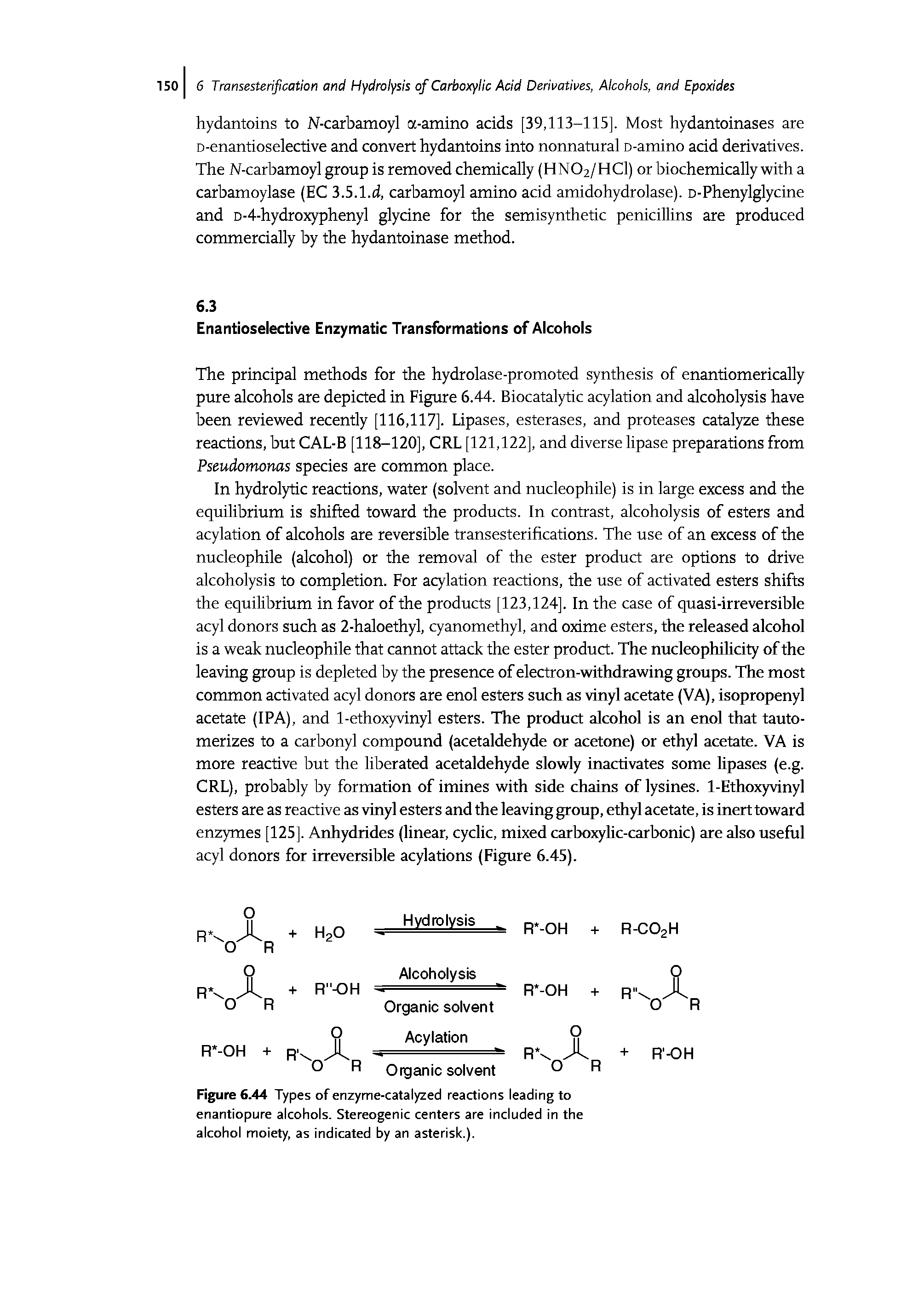 "Figure 6.44 Types of <a href=""/info/enzyme_catalyzed_reactions"">enzyme-catalyzed reactions</a> leading to enantiopure alcohols. <a href=""/info/stereogenic_center"">Stereogenic centers</a> are included in the alcohol moiety, as indicated by an asterisk.)."