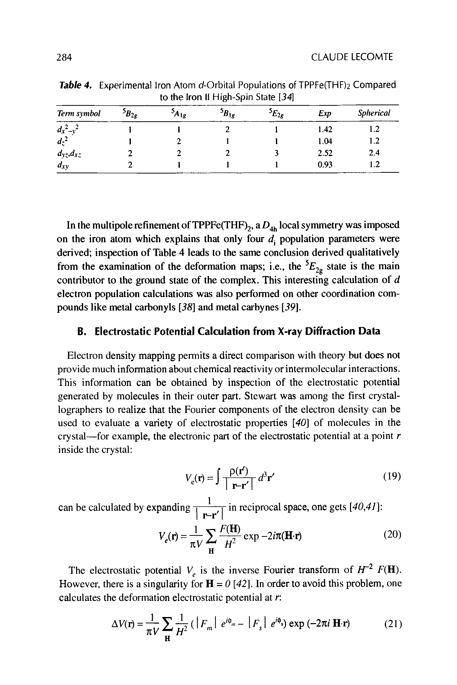 "Table 4. Experimental <a href=""/info/iron_atom"">Iron Atom</a> d-Orbital Populations of TPPFe(THF)2 Compared to the Iron II <a href=""/info/high_spins"">High-Spin</a> State [34]"