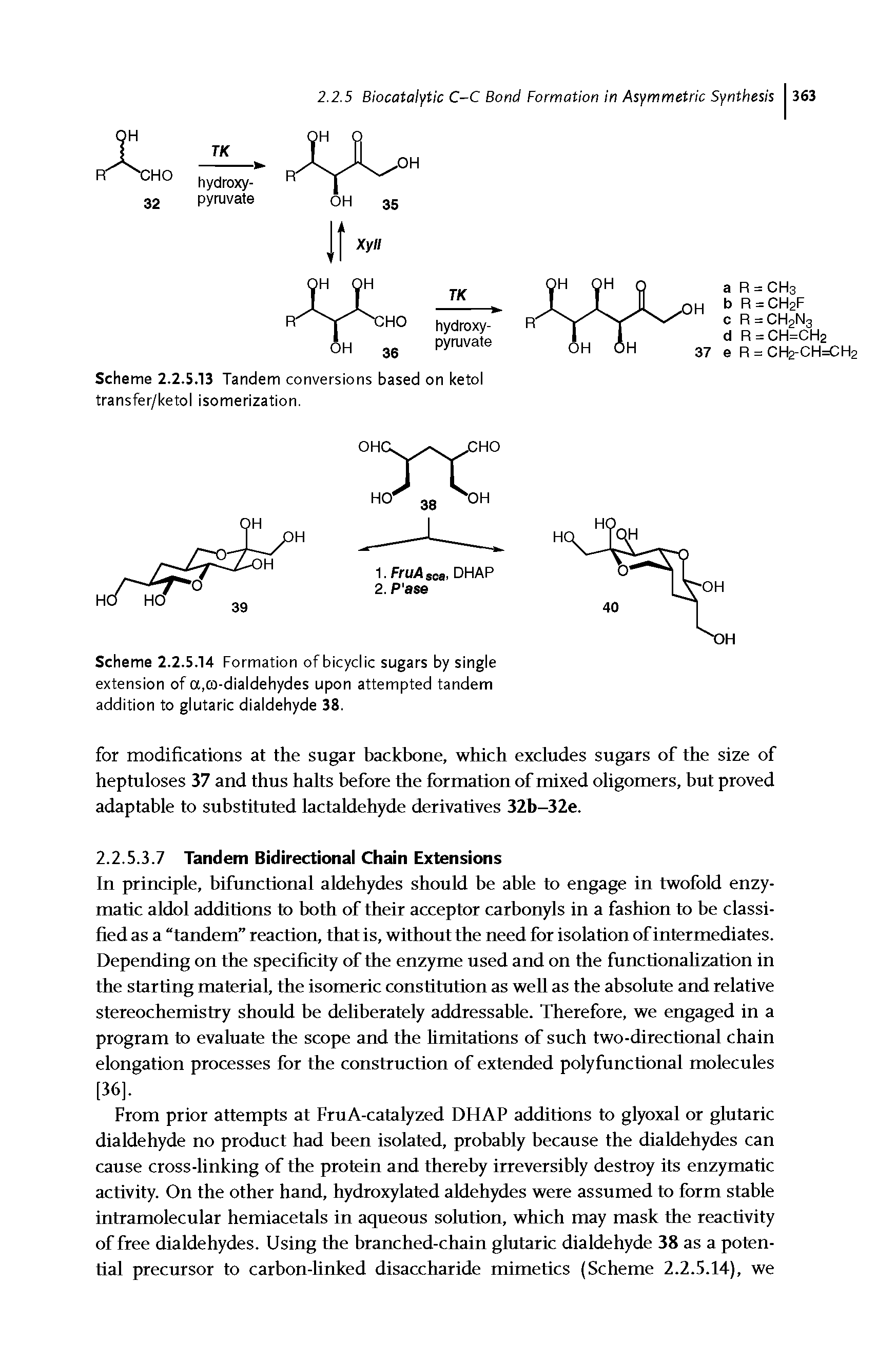 Scheme 2.2.5.14 Formation of bicyclic sugars by single extension of a,co-dialdehydes upon attempted tandem addition to glutaric dialdehyde 38.