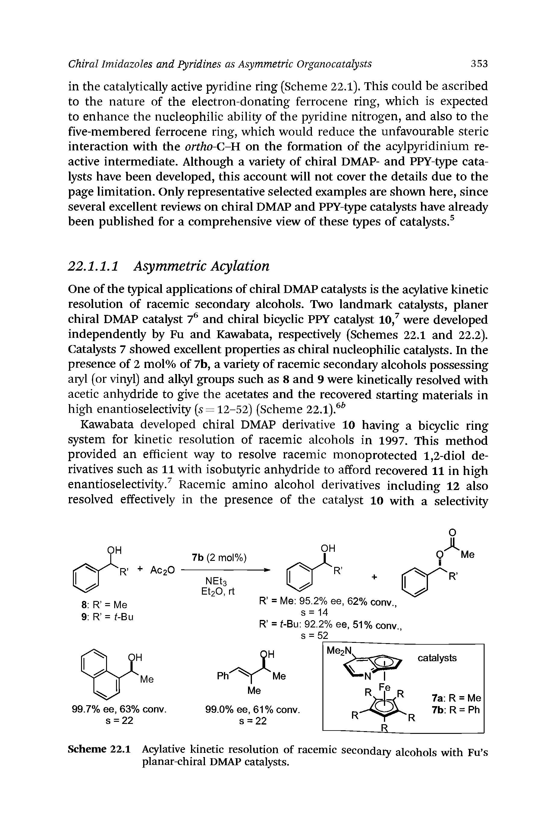 "Scheme 22.1 Acylative kinetic resolution of racemic <a href=""/info/secondaiy_alcohols"">secondaiy alcohols</a> with Fu s <a href=""/info/planar_chiral_dmap"">planar-chiral DMAP</a> catalysts."