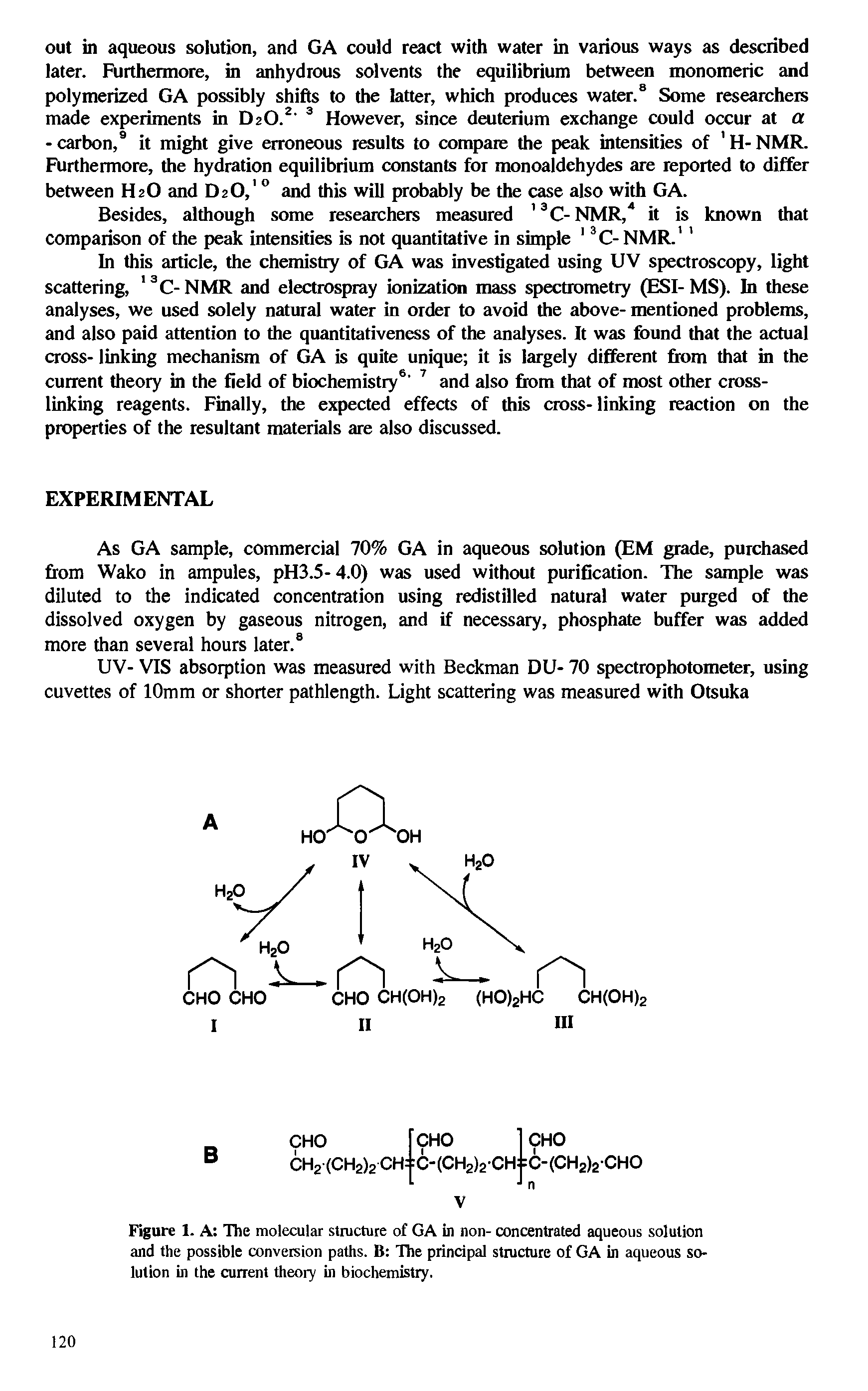 "Figure 1. A The <a href=""/info/molecular_structure"">molecular structure</a> of GA in non- <a href=""/info/concentration_in_aqueous"">concentrated aqueous</a> solution and the possible conversion paths. B The principal structure of GA in <a href=""/info/aqueous_solutions"">aqueous solution</a> in the current theory in biochemistry."