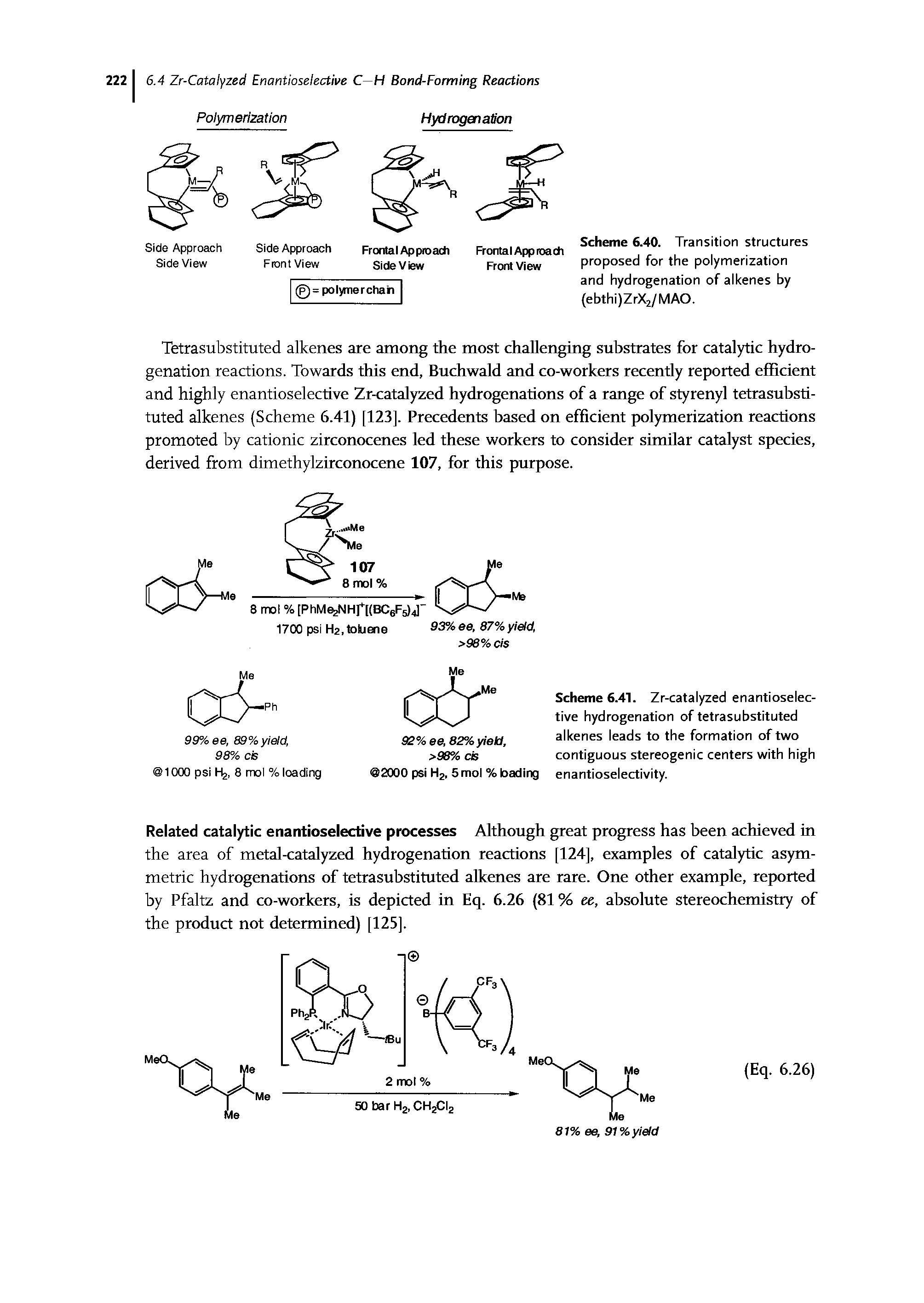"Scheme 6.41. Zr-<a href=""/info/enantioselective_ru_catalyzed"">catalyzed enantioselective</a> hydrogenation of <a href=""/info/tetrasubstituted_alkenes"">tetrasubstituted alkenes</a> leads to the formation of two contiguous stereogenic centers with high enantioselectivity."