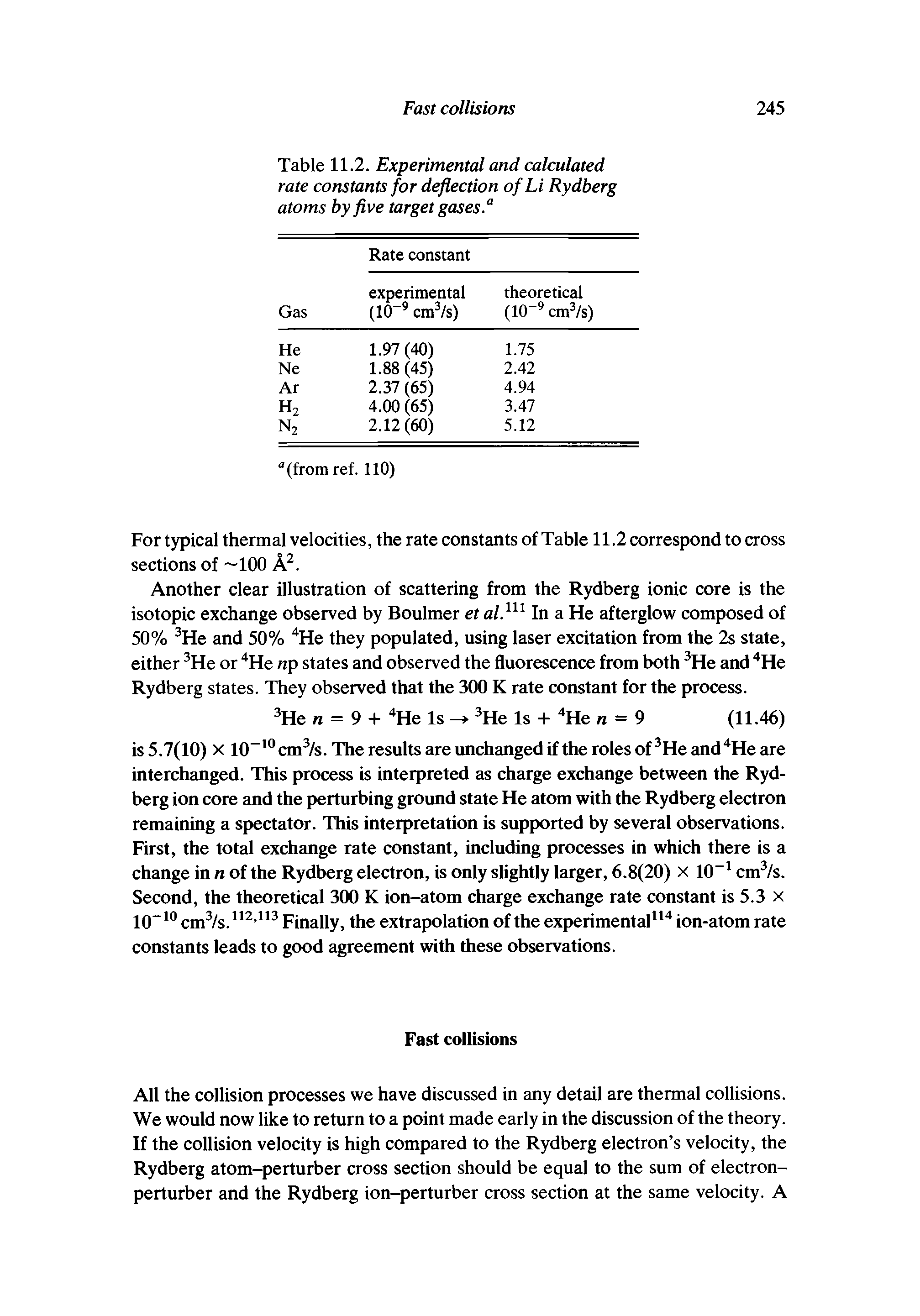 "Table 11.2. Experimental and <a href=""/info/rate_constant_calculations"">calculated rate constants</a> for deflection of Li <a href=""/info/atom_rydberg"">Rydberg atoms</a> by five target gases.a"