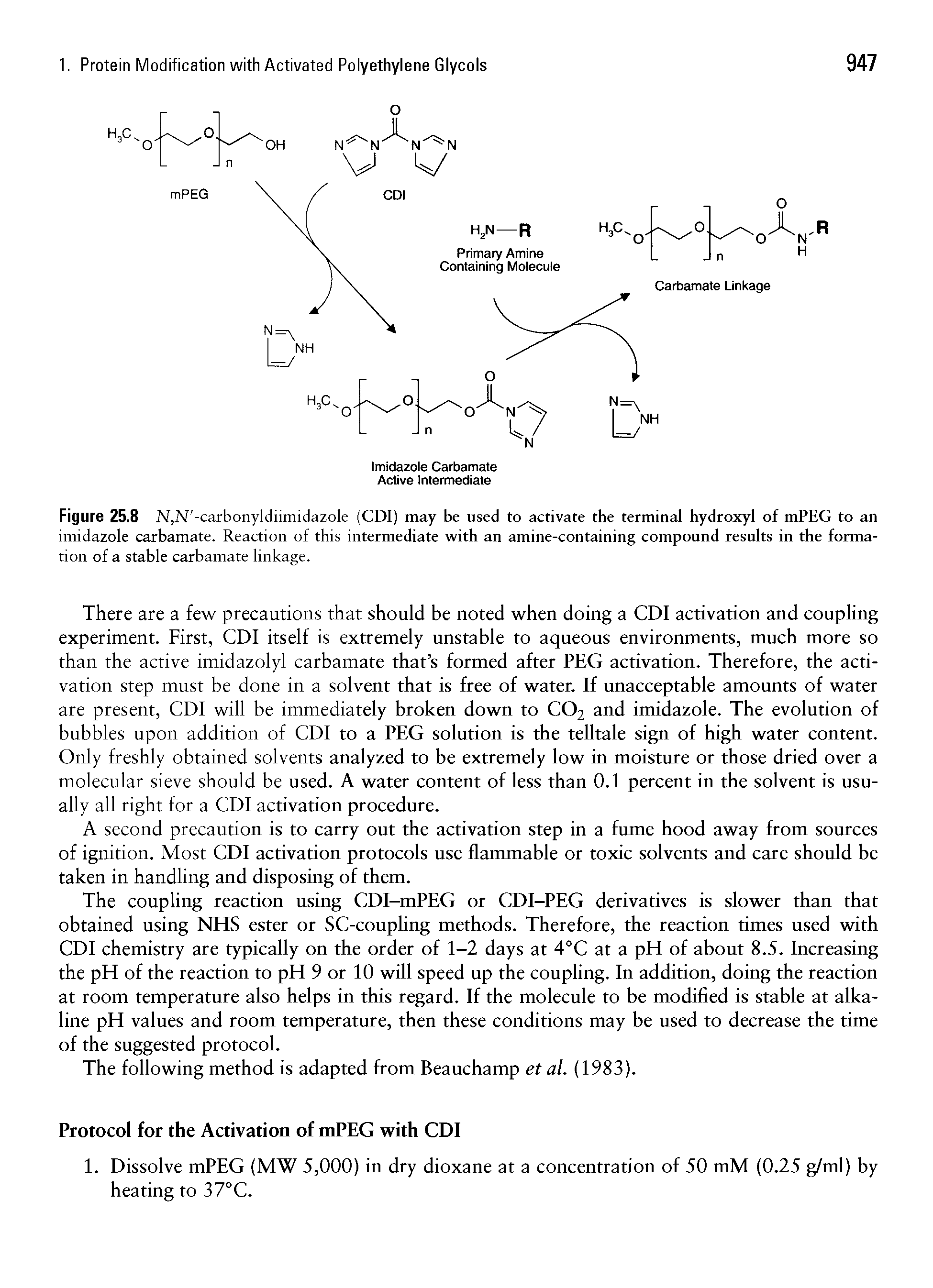 "Figure 25.8 N,N -carbonyldiimidazole (CDI) may be used to activate the <a href=""/info/hydroxyl_terminated"">terminal hydroxyl</a> of mPEG to an <a href=""/info/imidazole_carbamate"">imidazole carbamate</a>. Reaction of this <a href=""/info/with_intermediates"">intermediate with</a> an amine-<a href=""/info/tin_containing_compounds"">containing compound</a> results in the formation of a stable carbamate linkage."