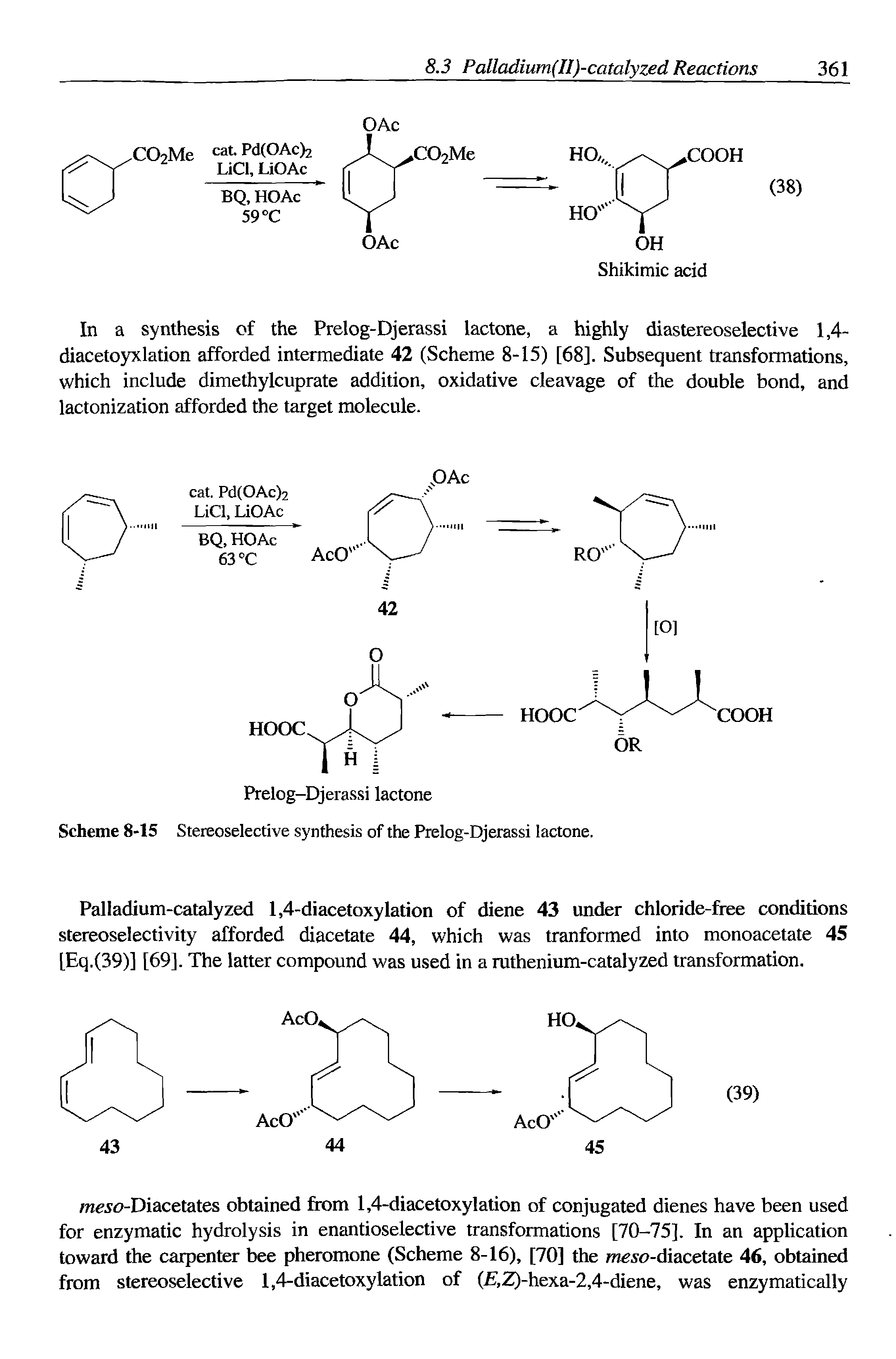 "Scheme 8-15 <a href=""/info/stereoselective_synthesis"">Stereoselective synthesis</a> of the Prelog-Djerassi lactone."