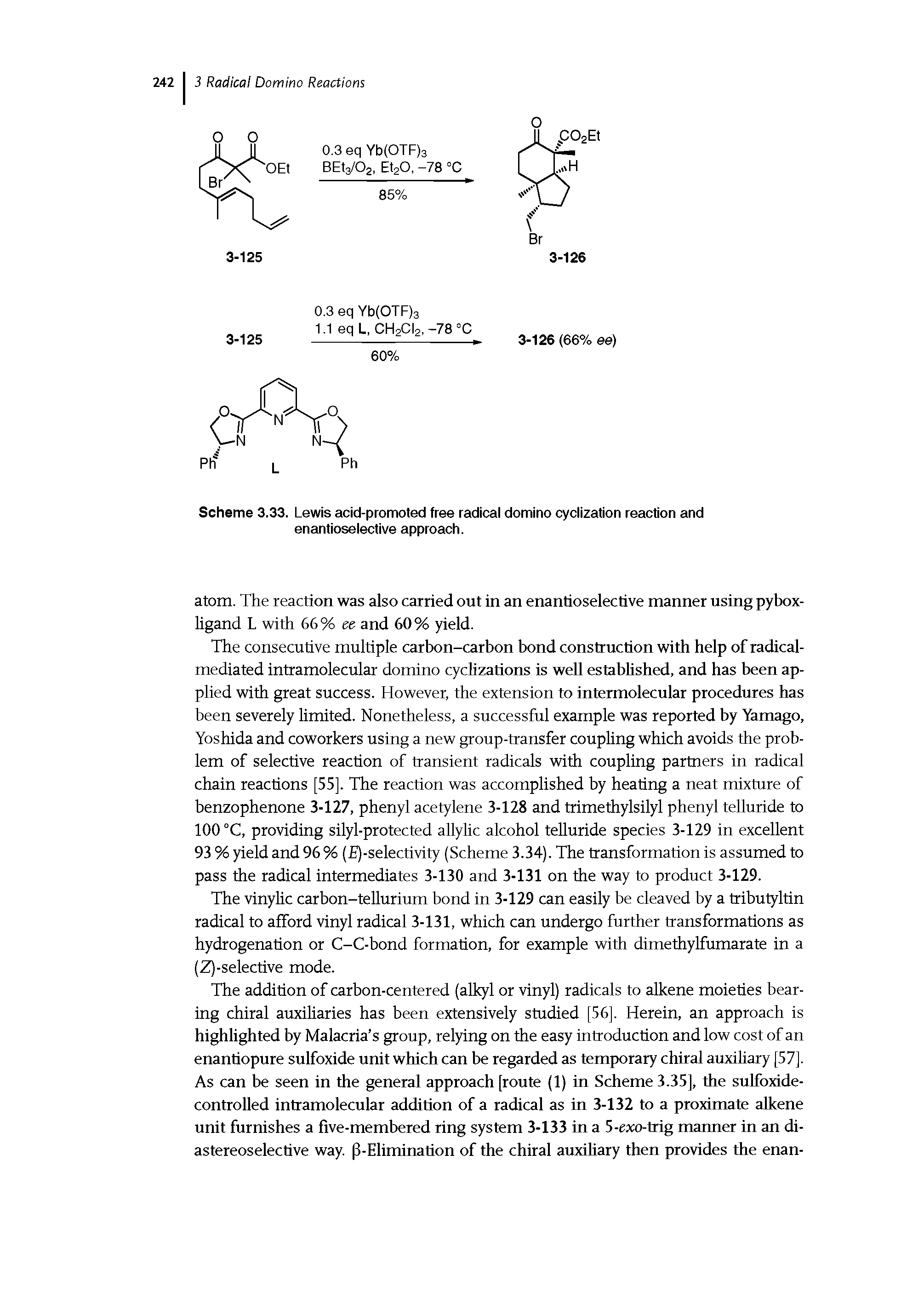"Scheme 3.33. Lewis acid-promoted <a href=""/info/free_radicals"">free radical</a> <a href=""/info/domino_reactions_cyclizations"">domino cyclization reaction</a> and enantioselective approach."